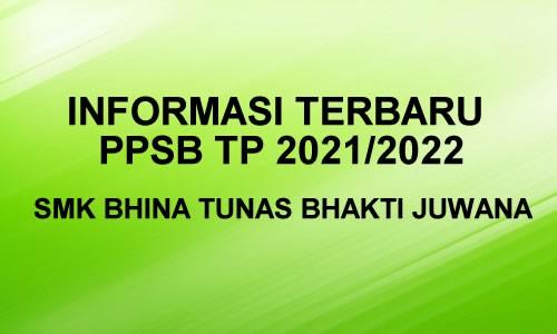 INFORMASI PPSB SMK BTB JUWANA TA 2021/2022