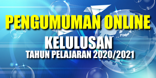 PENGUMUMAN ONLINE KELULUSAN TAHUN PELAJARAN 2020/2021